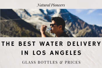 Thumbnail Natural Pioneers Best water delivery service los angeles price cost glass bottle plastic