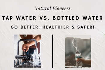 Thumbnail Natural Pioneers Tap Water Vs. Bottled Water Go Better, Healthier, Safer