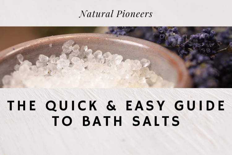Natural Pioneers The quick and easy guide to bath salts