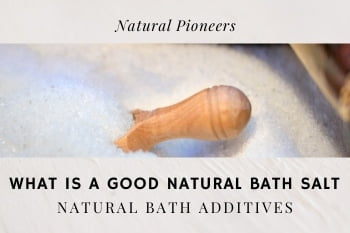 Thumbnail Natural Pioneers What Is A Good Natural Bath Salt Natural Bath Additives Benefits of hot baths (2)