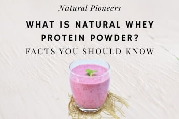 Thumbnail Natural Pioneers What is Natural Protein Powder Facts You Should Know
