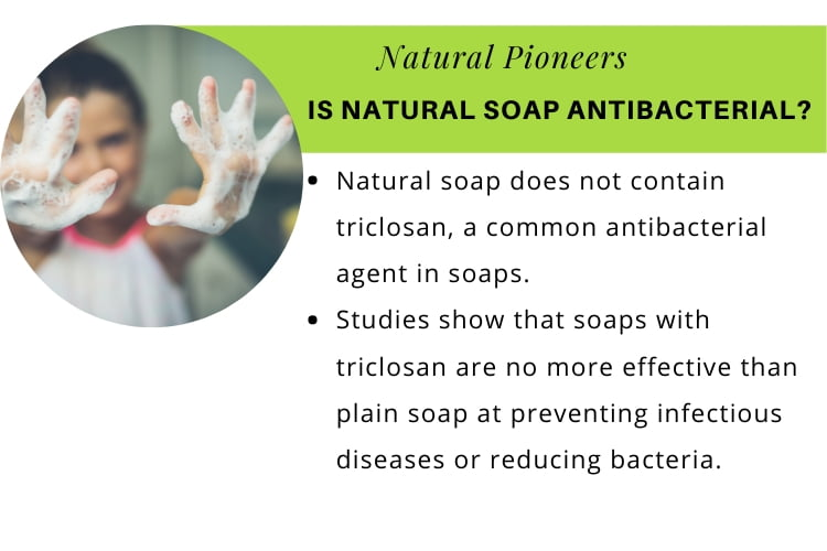 Natural Pioneers Is Natural Soap Better Is natural soap antibacterial
