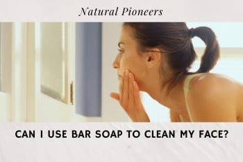 Thumbnail Natural Pioneers Can I Use Bar Soap To Clean My Face
