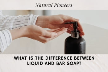 Thumbnail Natural Pioneers What Is The Difference Between Liquid And Bar Soap