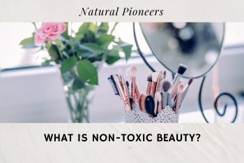 Thumbnail What is non-toxic beauty How To Identify Clean Makeup